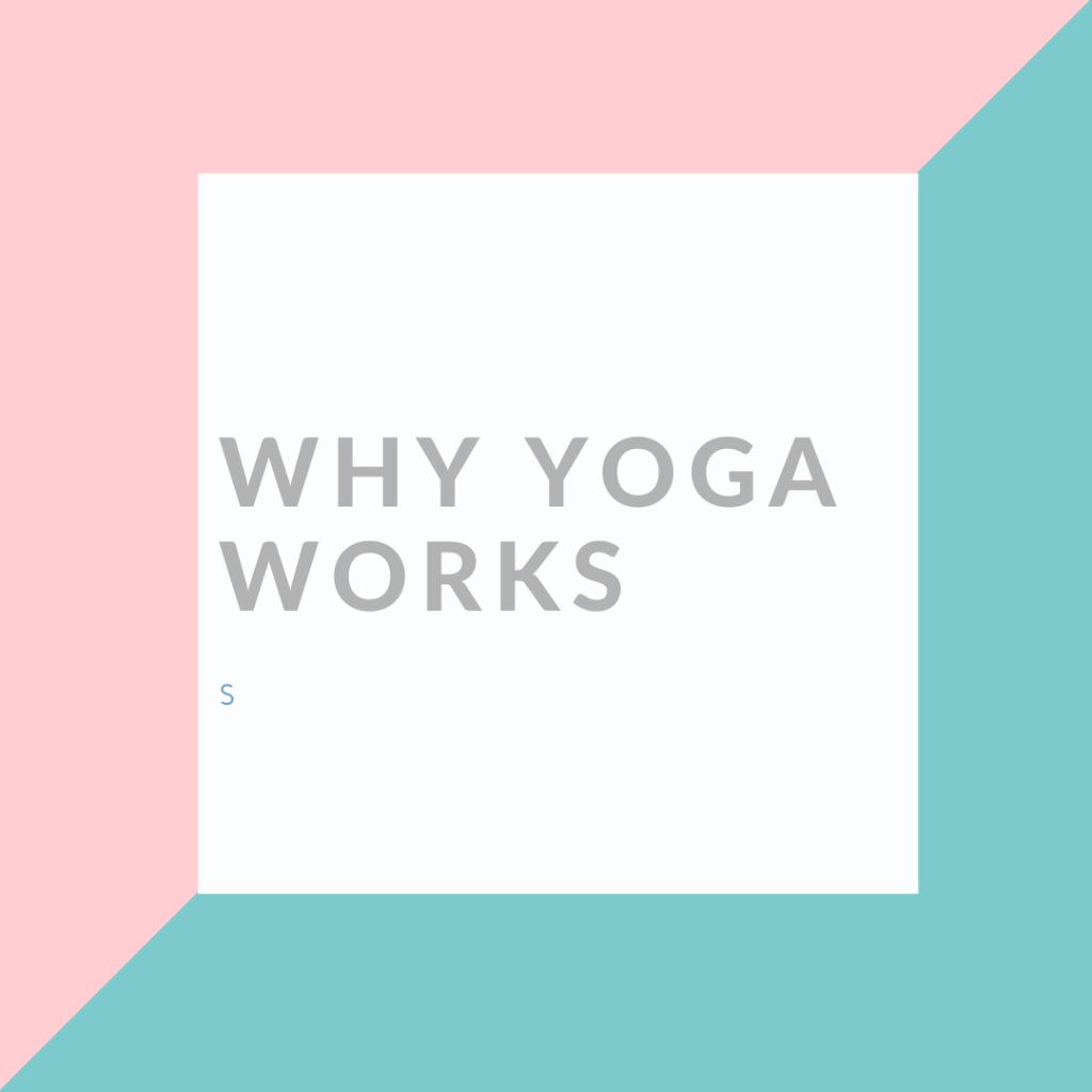 "coloured image ""why yoga works"" yoga for wellbeing"
